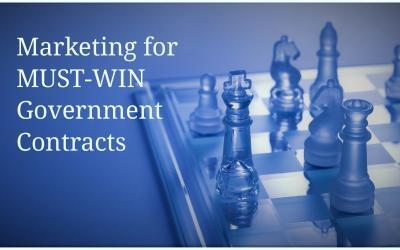 How to Market for Must-Win Government Contracts