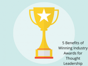 5 Benefits of Winning Top Awards for Thought Leadership