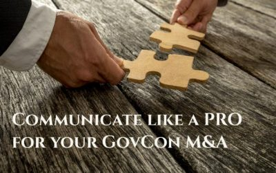 How to Communicate Like a Pro for Your GovCon M&A