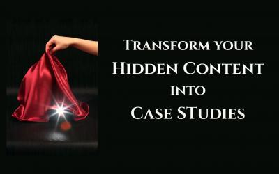 Transform Your Hidden Content into Powerful Case Studies